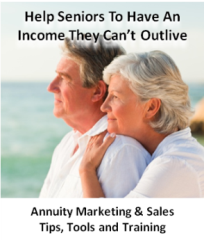 Annuity Marketing and Sales Tips, Tools, Training and Systems