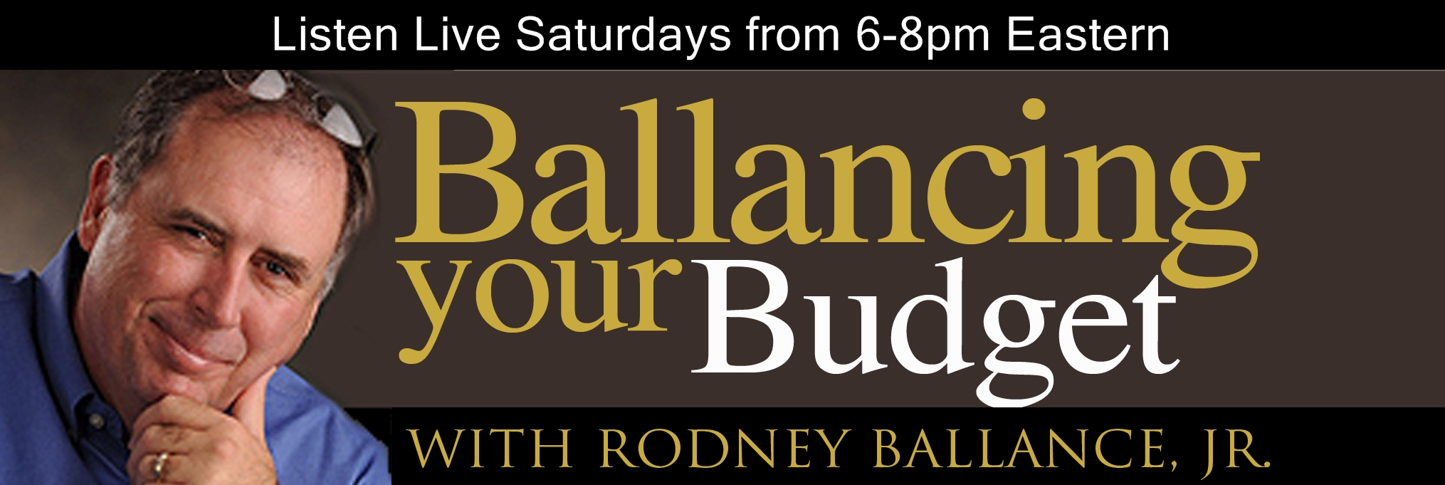 Click Here For The Rodney Ballance Radio Program... Ballancing Your Budget