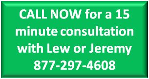 Call Now - 877-297-4608 - for a free 15 minute consultation with Lew or Jeremy