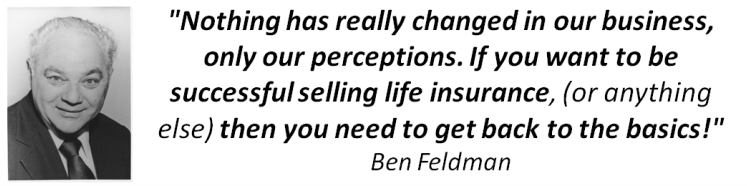 Ben Feldman Quote... Nothing has really changed in our industry