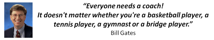 "Bill Gates Quote - ""Everyone needs a coach!"""