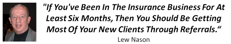 Lew Nason Quote... Referrals Are The Key To Success In This Business.