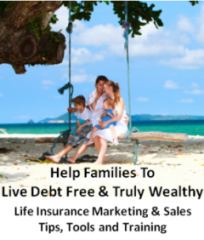 Life Insurance Marketing and Sales Tips, Tools, Training and Systems