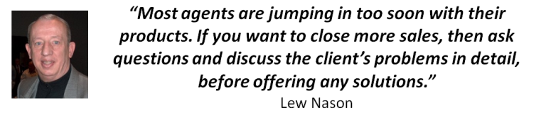 Lew Nson Quote... Ask questions to help people to see the problems they are facing!